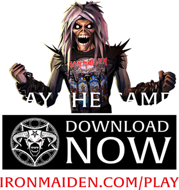 Play the game | Download Now | ironmaiden.com/play