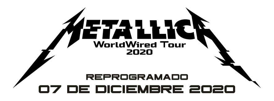Metallica - WorldWired Tour 2020 | Reprogramado: 07 de diciembre 2020