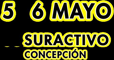 5 y 6 de Mayo en Suractivo, Concepción