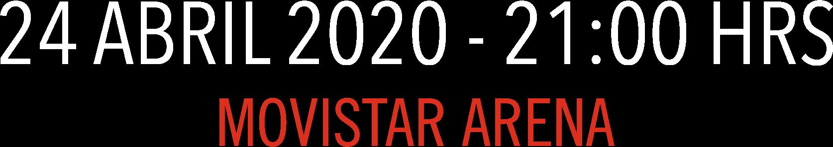 24 de abril 2020 en Movistar Arena. ¡Reserva ahora tu entrada!
