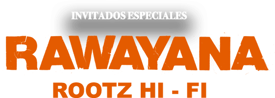 Invitados Especiales: Rawayana - Root<Hi - Fi