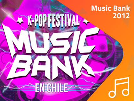 ¡Revivamos Music Bank Chile 2012!