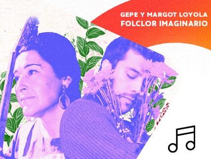 Gepe y Margot Loyola - Folclor imaginario