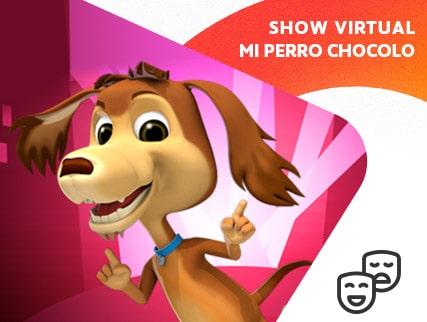 Show virtual de mi perro chocolo