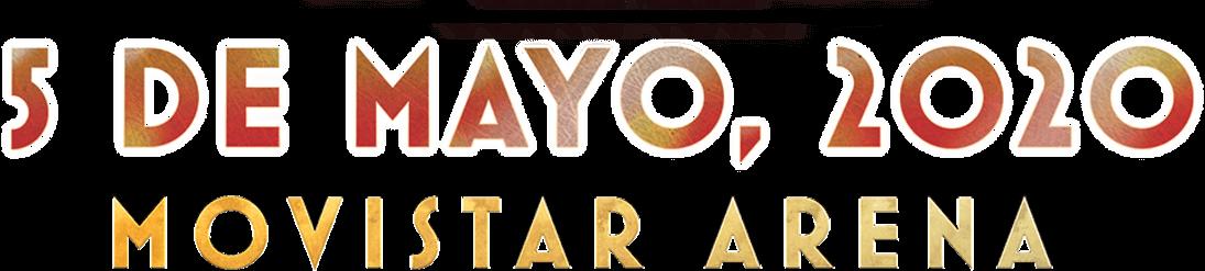 5 de mayo 2020 | Movistar Arena - Santiago