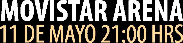 Movistar Arena - 11 de Mayo
