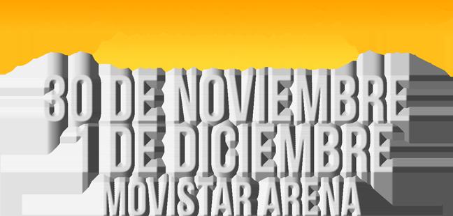 30 de Noviembre y 1 de Diciembre en Movistar Arena