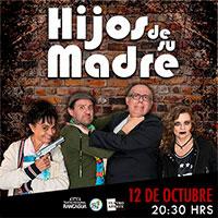 Hijos de su Madre Teatro Regional de Rancagua - Rancagua