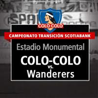 Colo-Colo vs. Wanderers Estadio Monumental - Macul