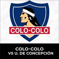 Colo-Colo vs. U. Concepción Estadio Monumental - Macul