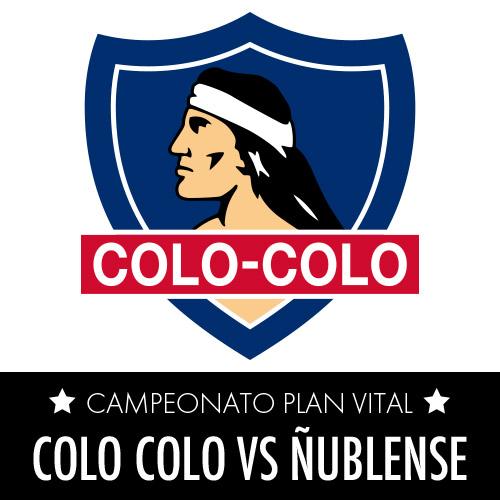 Colo-Colo vs. Ñublense Estadio Monumental - Macul
