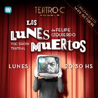Los Lunes Muertos Teatro C - Vitacura