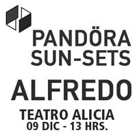 Pandora SUN-SETS:  Alfredo  Teatro Alicia - Lo Barnechea