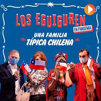Los Eguiguren en Pandemia Streaming Punto Play - Santiago