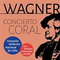 Richard Wagner, Concierto Coral Teatro Caupolicán - Santiago