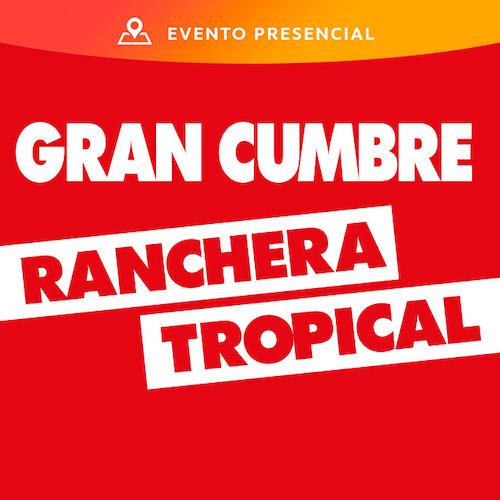 Gran Cumbre Ranchera Tropical Teatro Caupolicán - Santiago