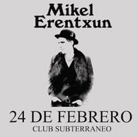 Mikel Erentxun Club Subterráneo - Providencia
