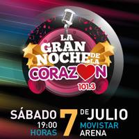 La Gran Noche de la Corazón Movistar Arena - Santiago