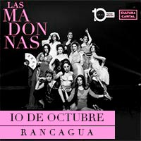 Las Madonnas Teatro Regional de Rancagua - Rancagua