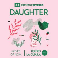 Daughter Centro Cultural Teatro La Cúpula - Santiago