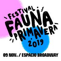 Festival Fauna Primavera 2019 Espacio Broadway (Ruta 68, kilómetro 16) - Pudahuel