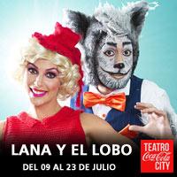 Lana y El Lobo Teatro Coca-Cola City - Providencia