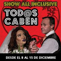 All Inclusive - Tod@s Caben Teatro Coca-Cola City - Providencia