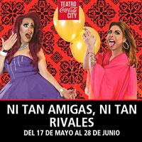 Ni tan amigas, ni tan rivales Teatro Coca-Cola City - Providencia