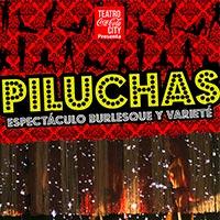 PILUCHAS VARIETÉ Teatro Coca-Cola City - Providencia