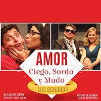 Amor Ciego, Sordo y Mudo - Los Bonobos Teatro Coca-Cola City - Providencia