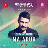 La Feria presenta: Matador - Official Creamfields Pre-Party La Feria - Providencia
