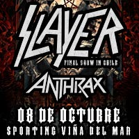 Slayer + Anthrax Sporting Club de Viña del Mar - Viña del Mar