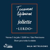 Tenemos Explosivos + Joliette + Lerdo Sala Metrónomo - Santiago