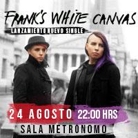 Frank´s White Canvas Sala Metrónomo - Santiago