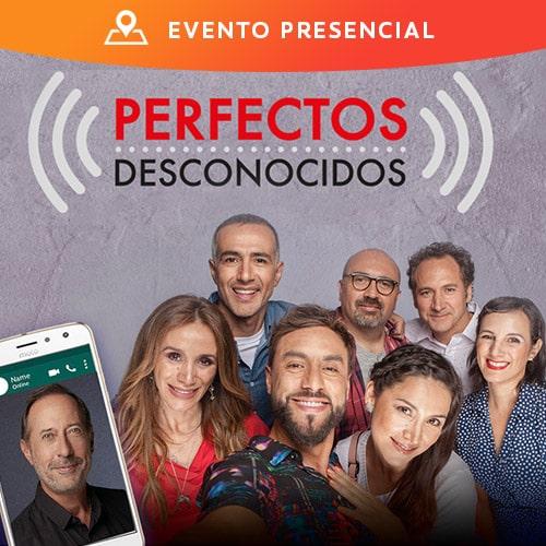 Perfectos Desconocidos Centro Cultural San Ginés - Sala Principal - Providencia