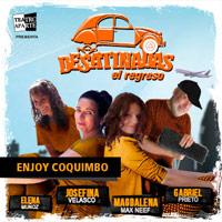 Desatinadas, El Regreso Enjoy Coquimbo - Coquimbo