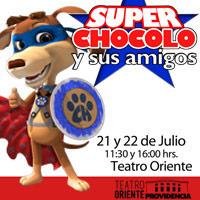 Súper Chocolo y sus Amigos Teatro Oriente. - Providencia
