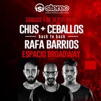 Chus & Ceballos b2b Rafa Barrios Espacio Broadway (Ruta 68, kilómetro 16) - Pudahuel