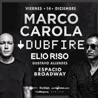 Marco Carola - Dubfire - Elio Riso Espacio Broadway (Ruta 68, kilómetro 16) - Pudahuel
