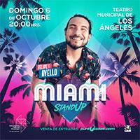 """Felipe Avello """"Miami"""" Teatro Municipal de Los Angeles - Los Ángeles"""