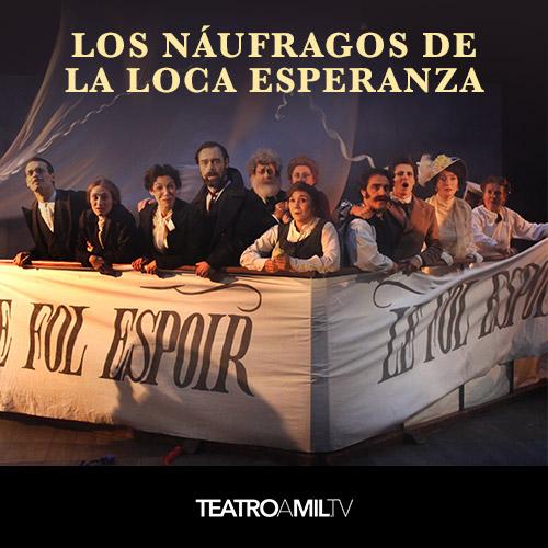 Los náufragos de la loca esperanza - Théâtre du Soleil Streaming. - Santiago
