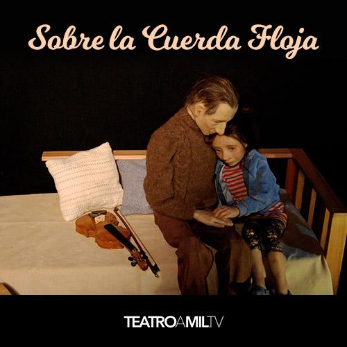 Sobre la cuerda floja - Teatro y su Doble Streaming. - Santiago