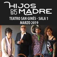 Hijos de su Madre Teatro San Ginés - Sala 1 - Providencia
