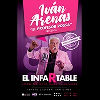 IVAN ARENAS: EL INFARTABLE Centro Cultural San Ginés - Sala Principal - Providencia