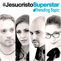 #JESUCRISTOSUPERSTAR Trending Topic Teatro San Ginés - Sala 1 - Providencia
