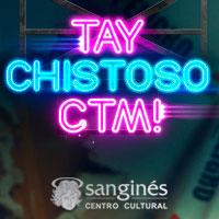 Tay Chistoso CTM! Teatro San Ginés - Sala 1 - Providencia