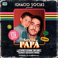 Ignacio Socias - Soy tu Papá Centro Cultural San Ginés - Sala Principal - Providencia