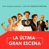 La última Gran Escena Teatro San Ginés - Sala 2 - Providencia