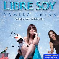 Yamila Reyna presenta: Libre Soy Teatro San Ginés - Sala 1 - Providencia