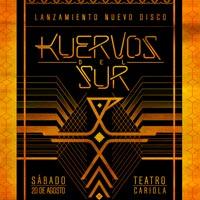 Kuervos del Sur Teatro Cariola - Santiago